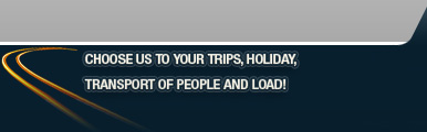 Choose us to your trips, holiday, transport of people and load!